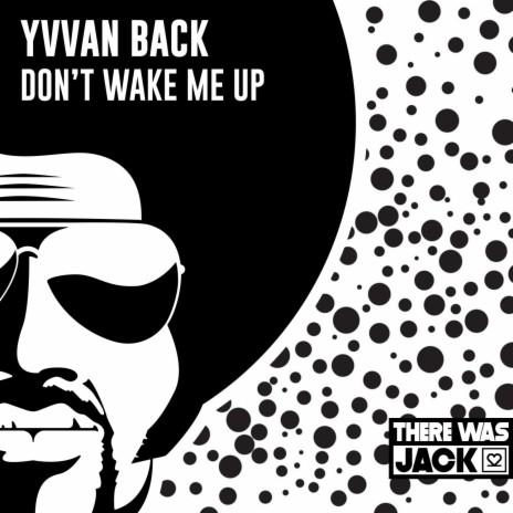 Don't Wake Me Up (Original Mix)-Boomplay Music