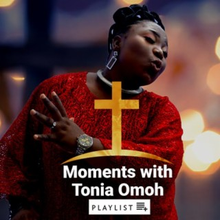 Moments With Tonia Omoh-Boomplay Music