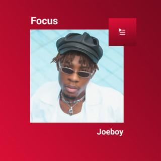 Focus: Joeboy-Boomplay Music