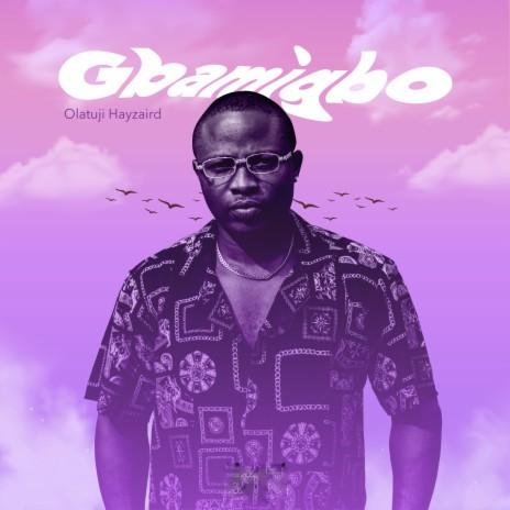 Gbamigbo-Boomplay Music