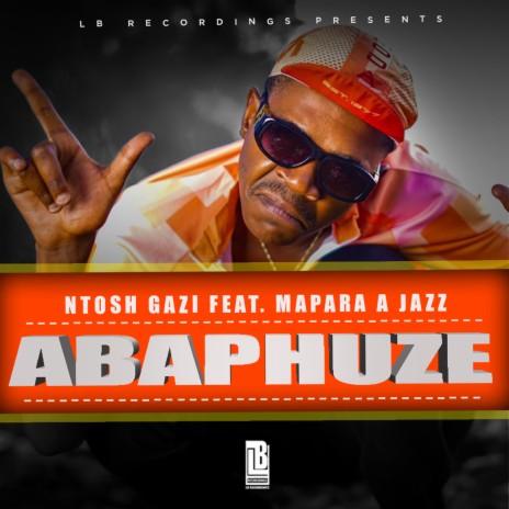 ABAPHUZE ft. Mapara A Jazz