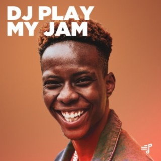 DJ, Play My Jam