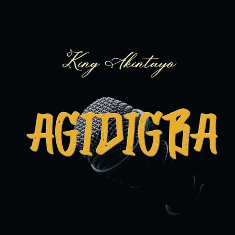 Agidigba-Boomplay Music