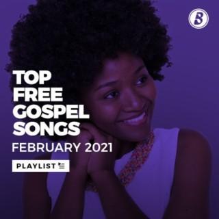 Top Free Gospel Songs - February 2021