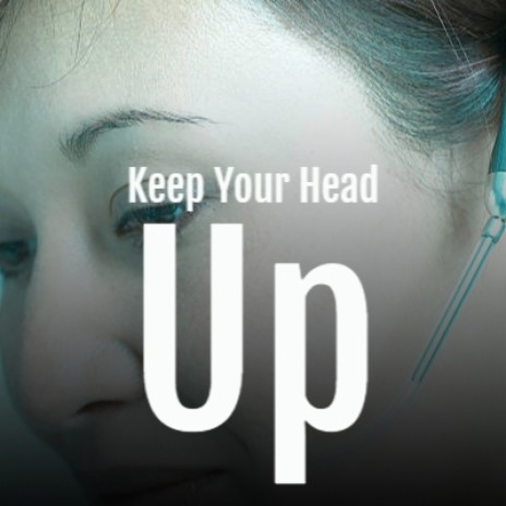 Keep Your Head Up-Boomplay Music