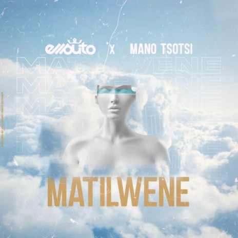 Matilwene ft. Mano Tsotsi-Boomplay Music