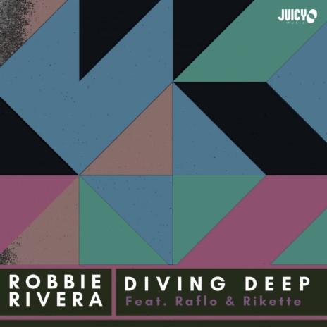 Diving Deep (Original Mix) ft. Raflo & Rikette-Boomplay Music