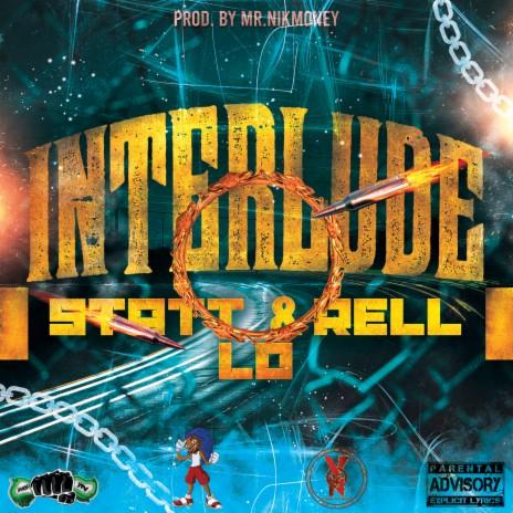 Interlude ft. Rell - Lo & Statt