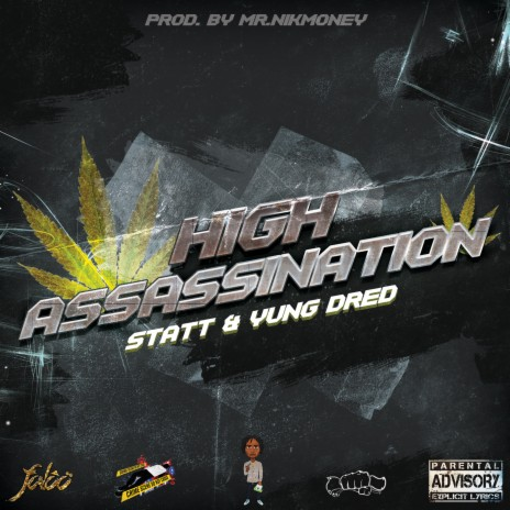High Assassination ft. Yung Dred & Statt