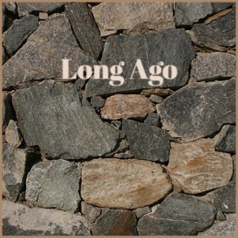 Long Ago-Boomplay Music