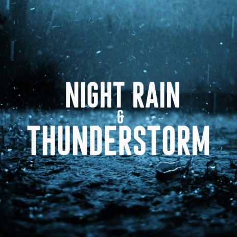 Night of Stormy Weather ft. Falling Rain Sounds & Nature Sounds Lab
