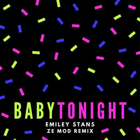 Baby Tonight (Ze Mod Remix)