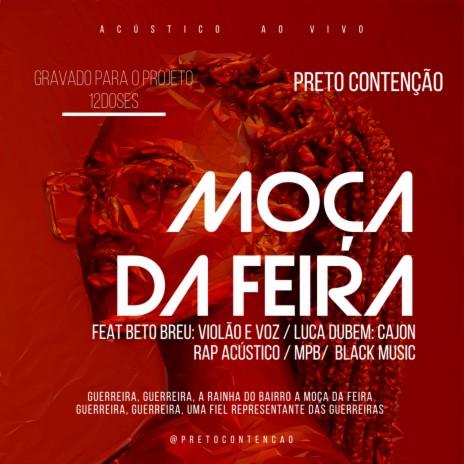 Moça da Feira (Acústico) (Ao Vivo) ft. Beto Breu & Luca Martins Cardozo