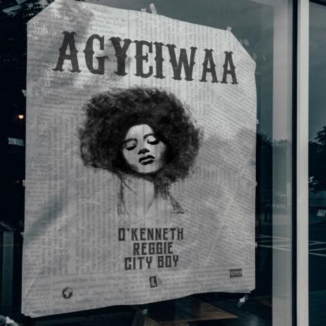 AGYEIWAA ft. Reggie & City Boy-Boomplay Music