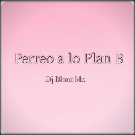 Perreo a Lo Plan B
