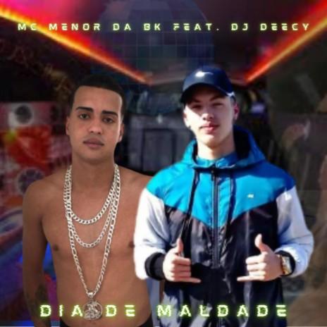 Dia de Maldade ft. DJ DEECY