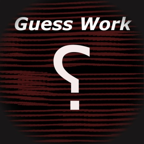 Guess Work