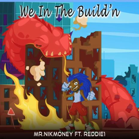 We In The Build'n ft. Reddie1