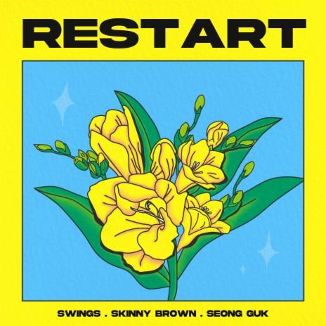 restart ft. Swings & Skinny Brown