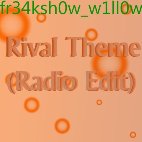 Rival Theme (Radio Edit) (Radio Edit)