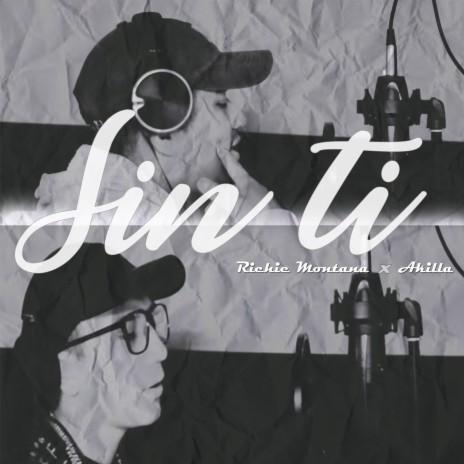 Sin Ti ft. Akila