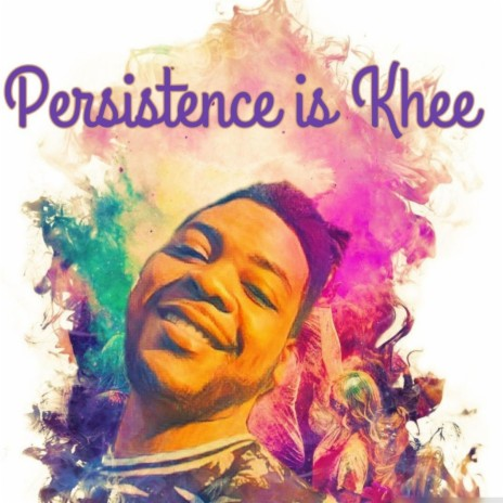 Persistence Is Khee