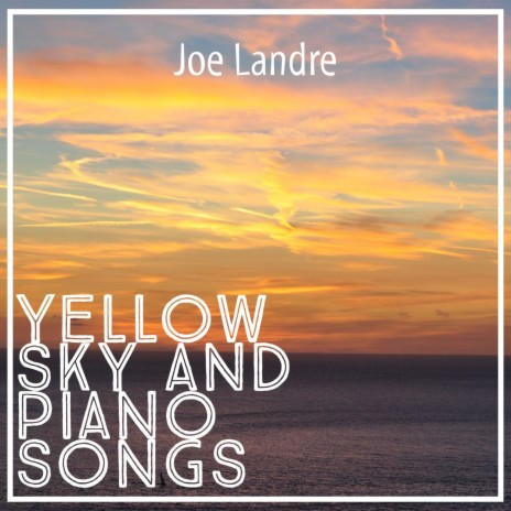 Yellow Sky and a Piano Song