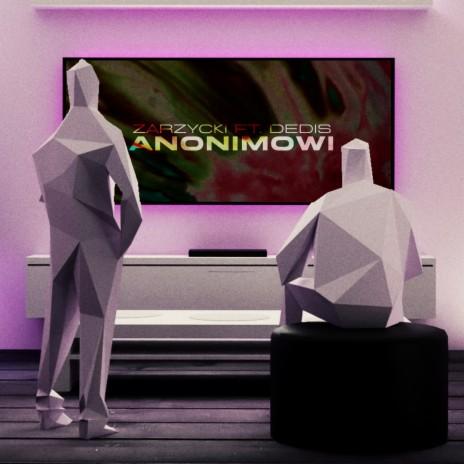 Anonimowi ft. Dedis-Boomplay Music