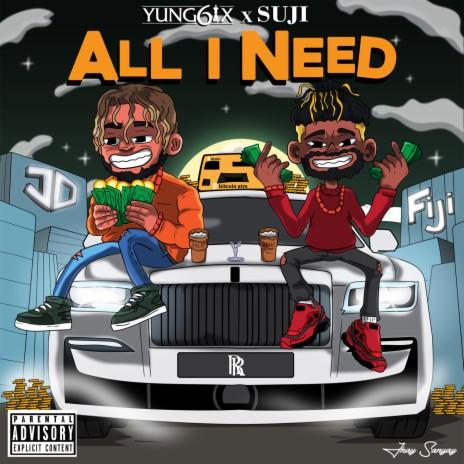 All I Need ft. Suji