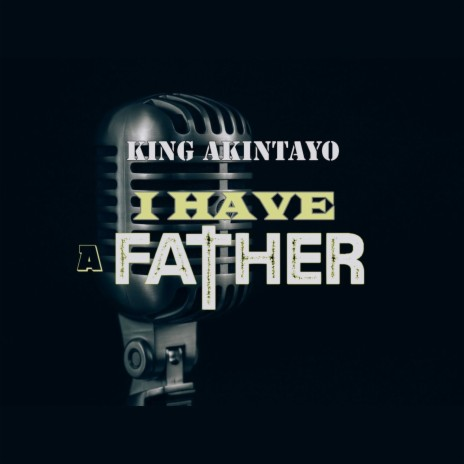 I Have a Father-Boomplay Music