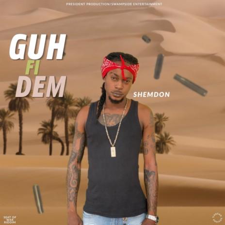 Guh Fi Dem-Boomplay Music