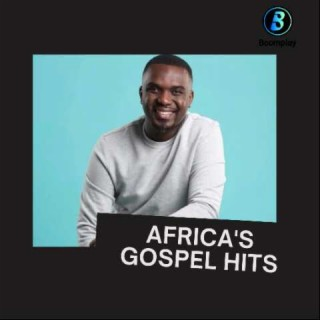 AFRICA's Gospel Hits-Boomplay Music