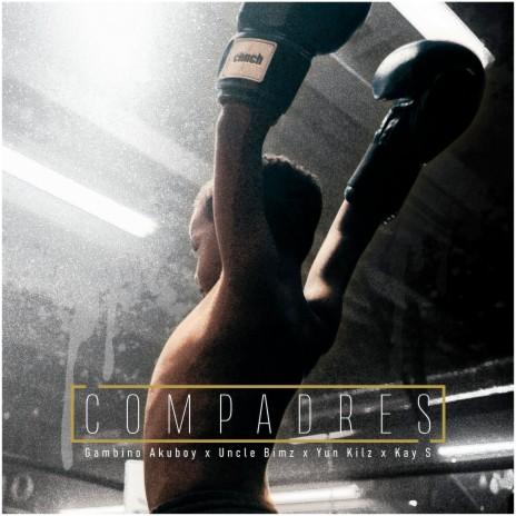 Compadres ft. Yun Kilz, Gambino Akuboy & Kay S