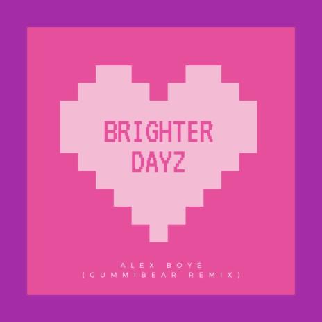 Brighter Dayz (GUMMiBEAR Remix)-Boomplay Music
