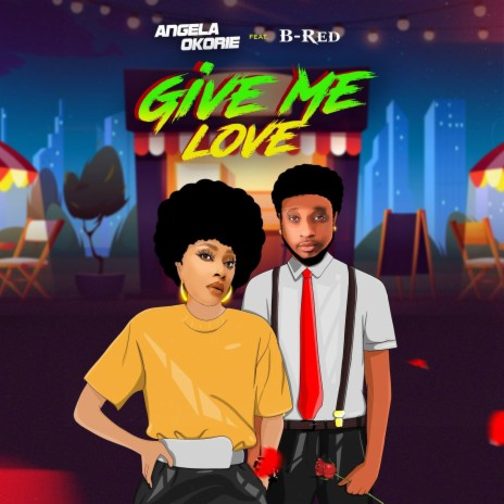 Give Me Love ft. B-Red-Boomplay Music