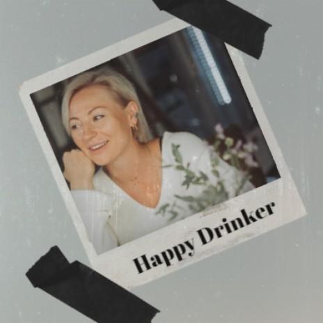 Happy Drinker-Boomplay Music