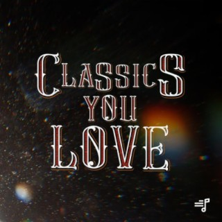 Classics You Love-Boomplay Music