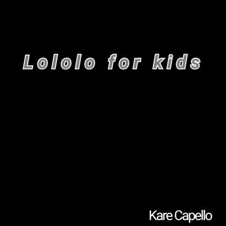Lololo for Kids-Boomplay Music