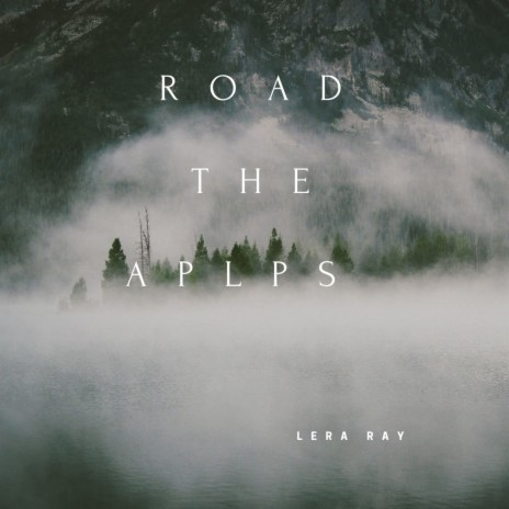 Road The Aplps-Boomplay Music