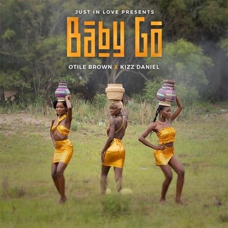 Baby Go ft. Kizz Daniel