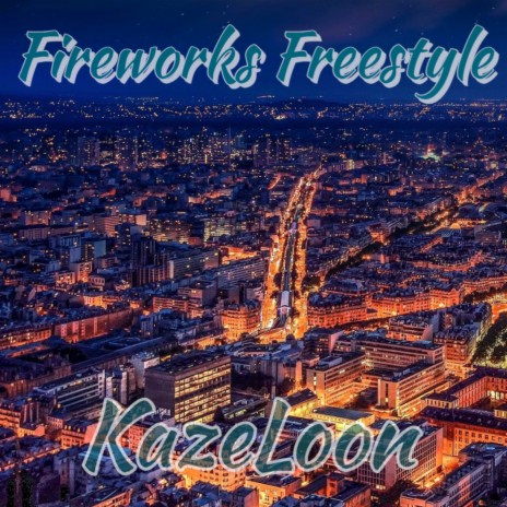 Fireworks Freestyle-Boomplay Music