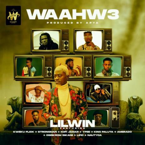 Waahw3 ft. Kweku Flick, Strongman, Kofi Jamar, Ypee & King Paluta