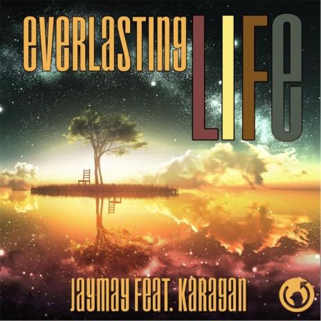 Everlasting Life ft. Karagan