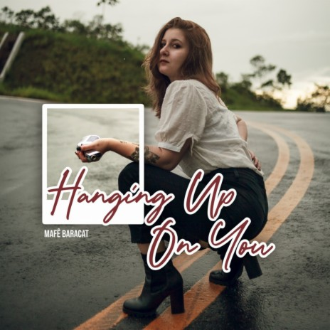 Hanging up on You