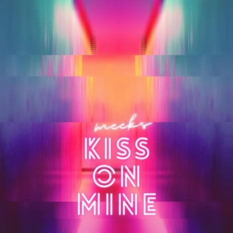 Kiss on Mine