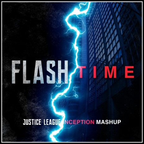 At the Speed of Force - Flash Theme (Justice League) X Time (Inception) (Epic Mashup)