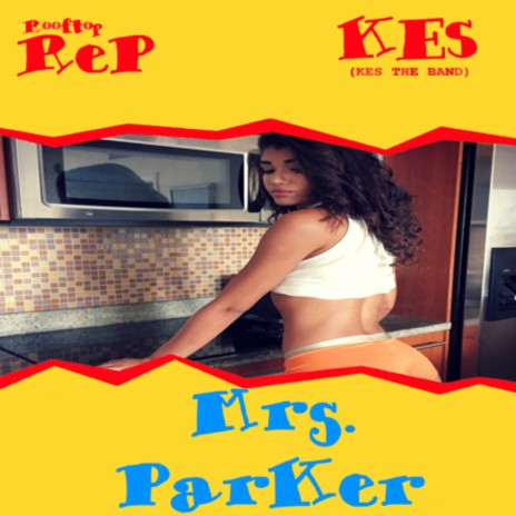 Mrs. Parker ft. Kes The Band-Boomplay Music