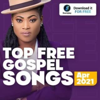Top Free Gospel Songs - April 2021
