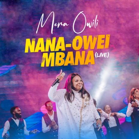 Nana-Owei Mbana (Live)-Boomplay Music