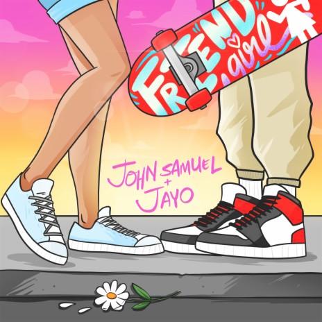 friend girl ft. John Samuel-Boomplay Music